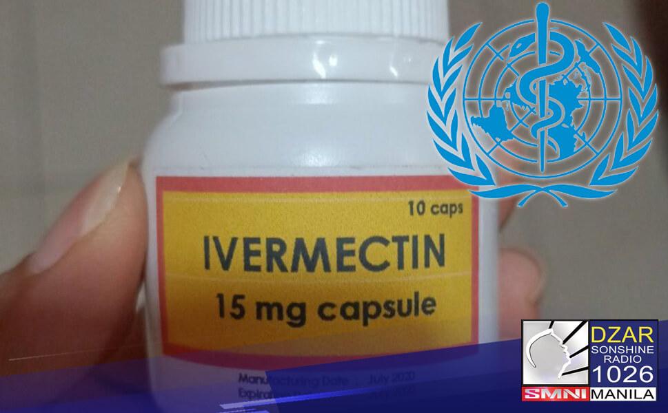 Nagbabala si World Health Organization Representative to the Philippines Dr. Rabindra Abeyasinghe sa paggamit ng ivermectin sa tao bilang gamot sa COVID-19.
