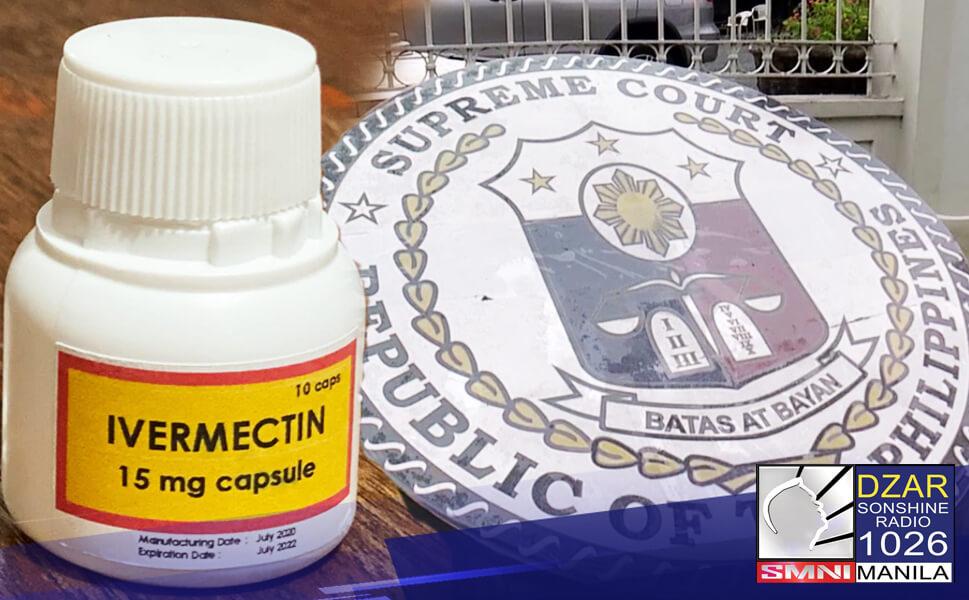 Dudulog na sa Korte Suprema ang mga nagsusulong ng anti-parasitic drug na Ivermectin kontra COVID-19.